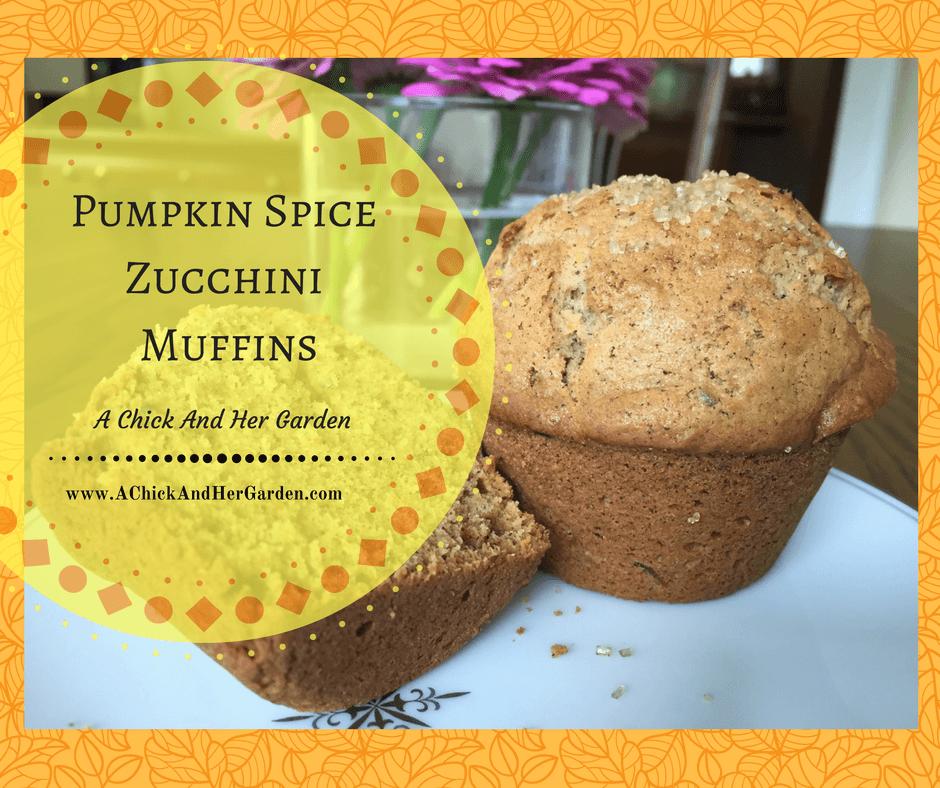 Pumpkin Spice Zucchini Muffins - A Chick And Her Garden