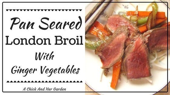 Pan Seared London Broil Recipe With Ginger Vegetables